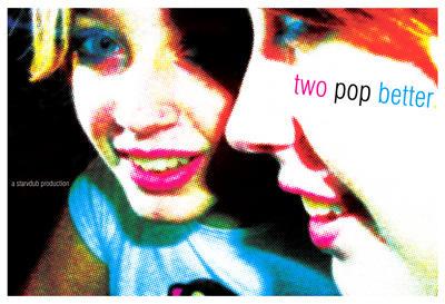 Two Pop Better
