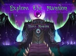 GAME: Explore the Mansion