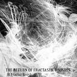 The Return of Fractastic Brush