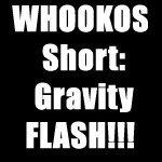 WHOOKOS Short: Gravity by ScootWHOOKOS