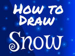 How to Draw Snow Tutorial [Day 22]