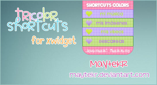 Tricolors Shortcuts for Xwidget by MayteKr