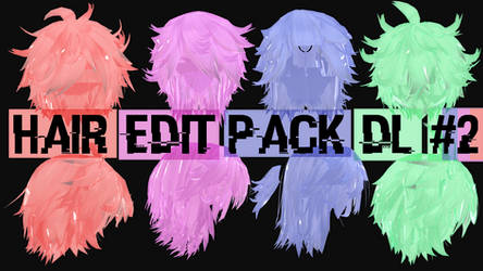 Hair Edit Pack Dl! #2 // By-MosterNight-MMD