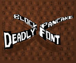 Deadly Pancake Block Font
