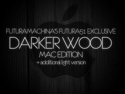 Darker Wood MAC Edition by PaulEnsane