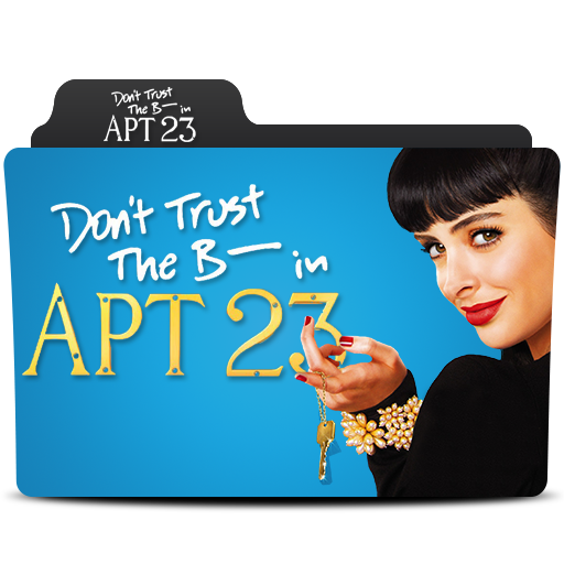 Don't Trust The B---- In Apartment 23 Folder Icon By