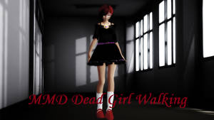 [MMD | Motion DL] Dead Girl Walking (Reprise) by Starchile71