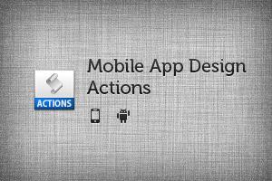 Mobile App Design Actions
