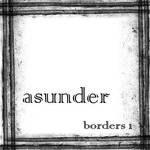 More Borders 1 - Asunder