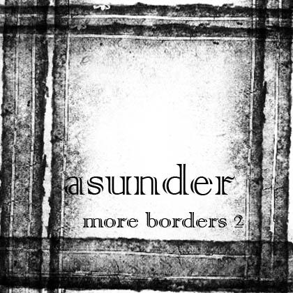 More borders 2 - Asunder by AsunderStock
