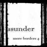More Borders 4 - Asunder