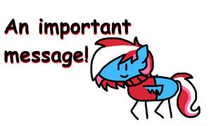 An Important Message OwO - Video by TheSpeedyPony