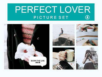 Perfect Lover | PICTURE SET| by Burn-the-life