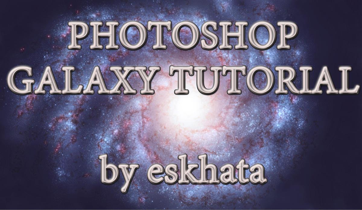 Galaxy Tutorial by esk6a