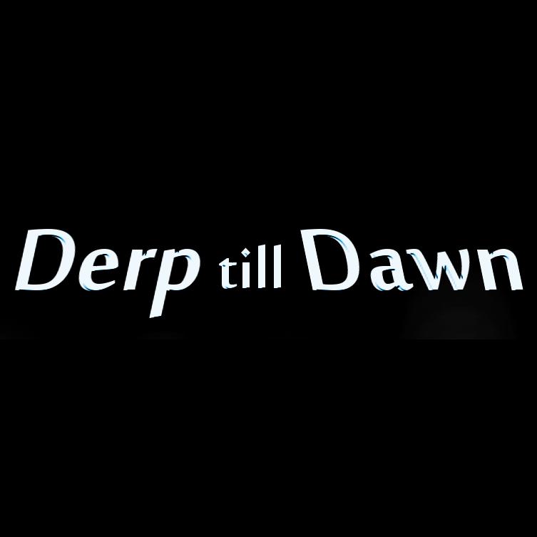 Derp till Dawn