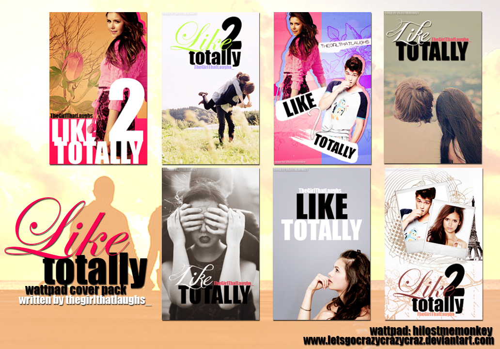 Wattpad Book Cover Makers : Like totally wattpad cover pack by letsgocrazycrazycraz on