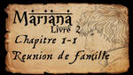 Mariana - Livre 2 - Chapitre 1 partie 1 by Amarna