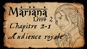 Mariana - Livre 2 - Chapitre 2 partie 1 by Amarna