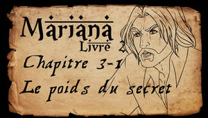 Mariana - Livre 2 - Chapitre 3 partie 1 by Amarna
