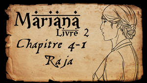 Mariana - Livre 2 - Chapitre 4 partie 1 by Amarna