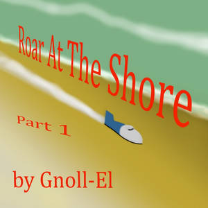 Roar by the Shore part 1