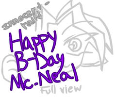-'Happy Birthday Mc.Neal'- by Innocent-raiN