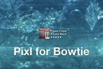 Pixl for Bowtie