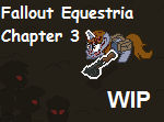 Fallout Equestria Ch 3 WIP
