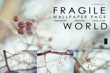 Wallpaper Pack: Fragile World by CristaliaART