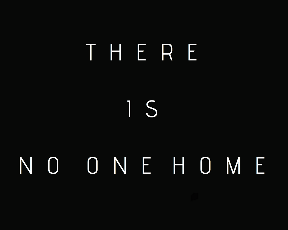 there_is_no_one_home_by_phyco_whits-d6lglhh.png (1001×799)