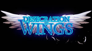 Desecration of Wings Title Art