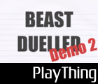 Beast Duelled (Demo 2) by 53xy83457