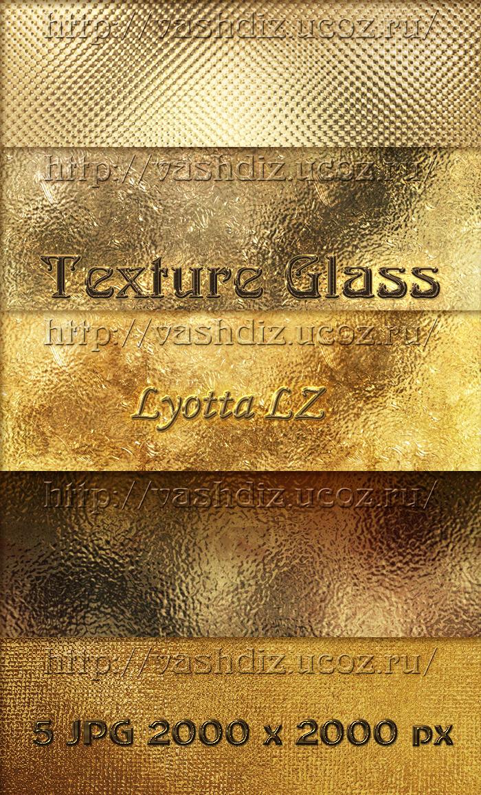 Texture Glass by Lyotta