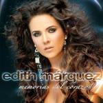 EDITH MARQUEZ 2007 - Memorias Del Corazon