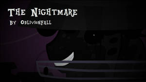 The Nightmare (Animation) by OblivionFall