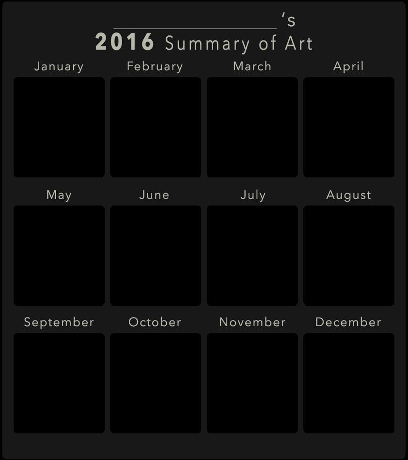 2016 Summary of Art BLANK by DustBunnyThumper