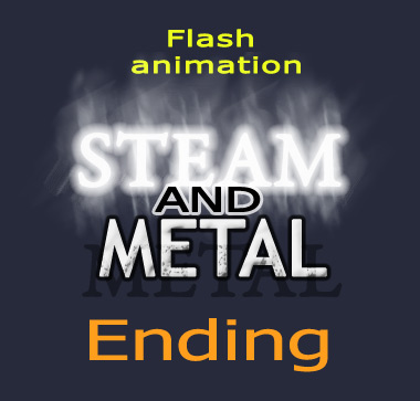 Steam and Metal Ending