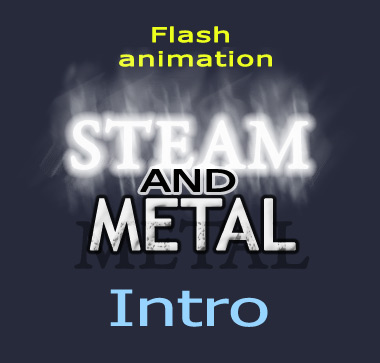 Steam and Metal Intro
