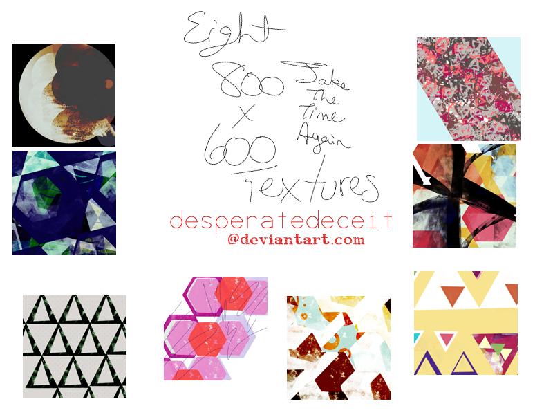 TakeTheTimeAgain Eight 800x600 Textures by desperatedeceit