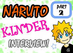 Naruto Kinder Interview_part 2