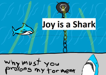 Joy is a Shark by tupelocase