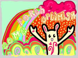 come forth optimism by ichigopai-chan