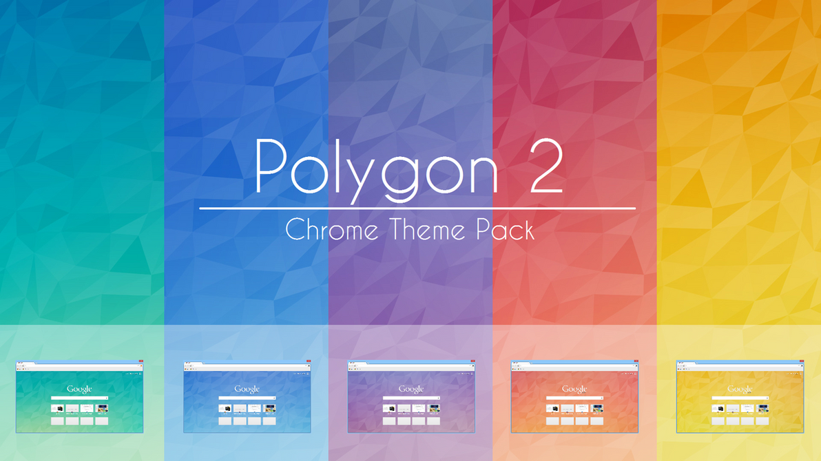 Polygon 2 Chrome Theme Pack by f79h