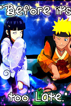 Before it's too Late (NaruHina fanfic) by shirairu on DeviantArt