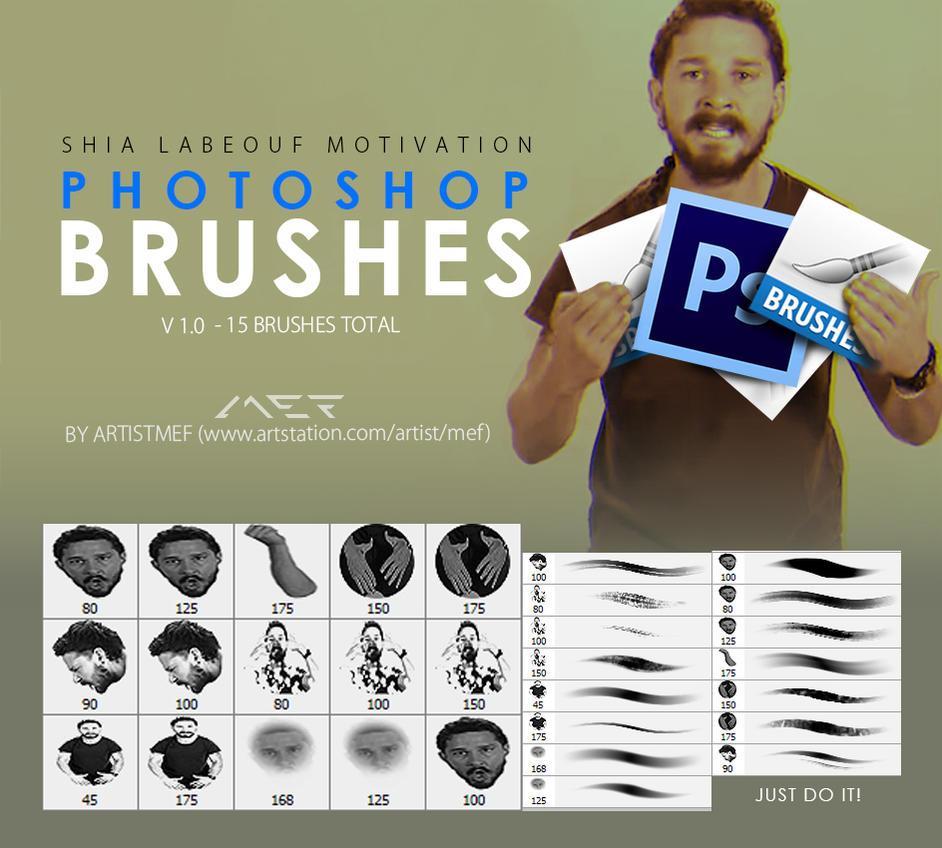 Shia LaBeouf Motivation Brushes by Artistmef by ArtistMEF
