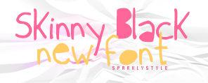 skinny black font