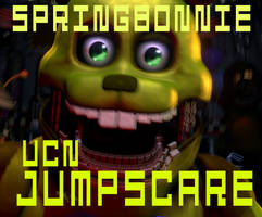 (UCN Jumpscares Series) Springbonnie Jumpscare by TheCrowdedOne