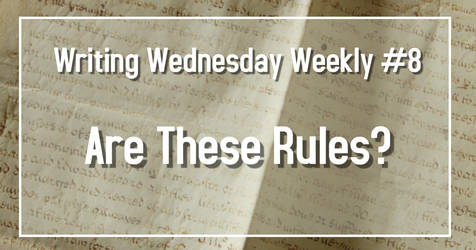 Writing Wednesday #8 Are These Rules? by Evangeline40003
