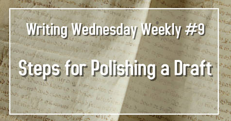 Writing Wednesdays #9 Steps for Polishing a Draft by Evangeline40003