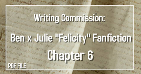 Writing Commission: Ben x Julie CH 6